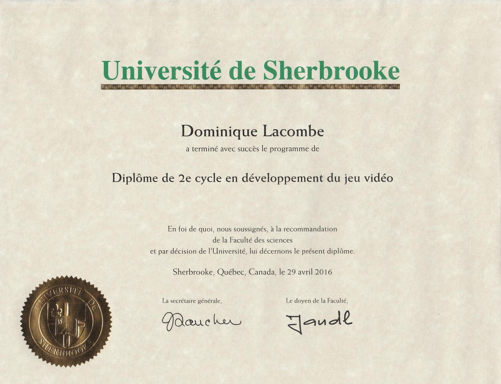 08-2015 - 06-2016 : DESS en Développement de Jeux Vidéo - Université de Sherbrooke (Montréal, Canada)