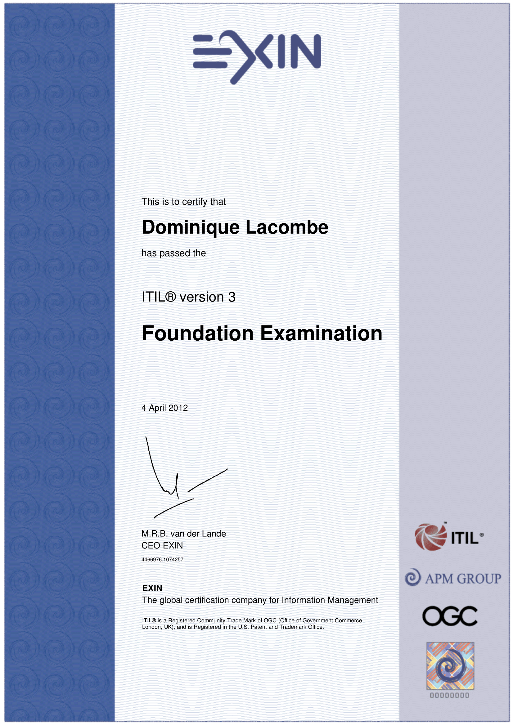 04-2012 - 12-2099 : Certification ITIL - EXIN
